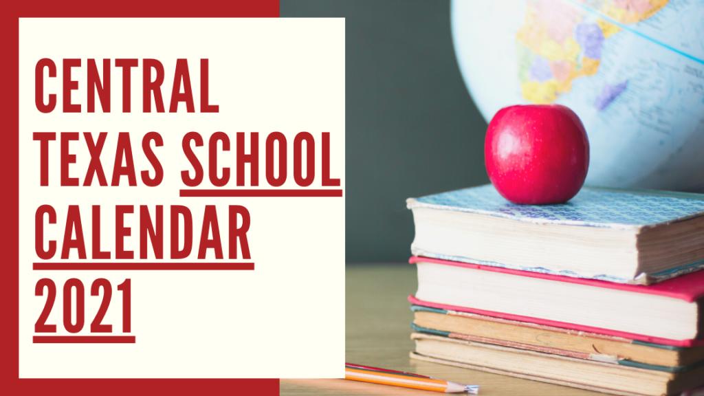 Central Texas School Calendar 2021